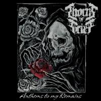 Thorns Of Grief-Anthems To My Remains