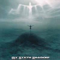 My Sixth Shadow-My Sixth Shadow