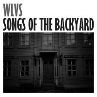 WLVS-Songs Of The Backyard