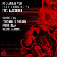 Mechanical Vein feat. Faderhead-Feel Your Noise (Remixed)