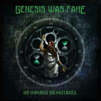 Genesis Was Fake-No Humans No Mistakes
