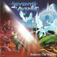 Seventh Avenue-Between The Worlds