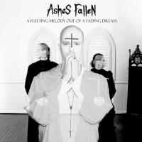 Ashes Fallen-A Fleeting Melody Out Of A Fading Dream