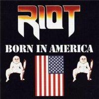 Riot-Born In America