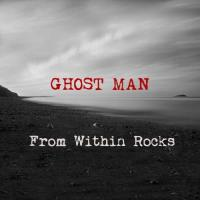 From Within-Ghost Man