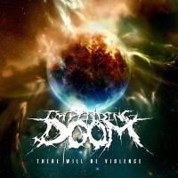 Impending Doom-There Will Be Violence