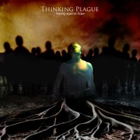 Thinking Plague-Hoping Against Hope