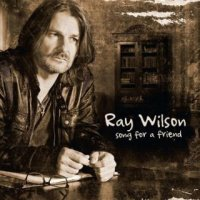 Ray Wilson (Genesis)-Song For A Friend