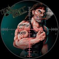Toxic Thrill - Thrash Till Death mp3