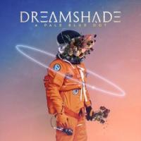 Dreamshade-A Pale Blue Dot