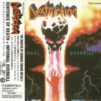 Destruction-Sentence Of Death & Infernal Overkill (Japan Release Compilation)