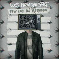 Lost from the Start-Few and Far Between