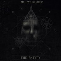 My Own Sorrow-The Entity