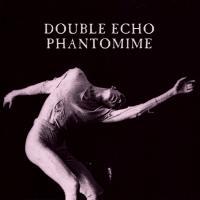 Double Echo-Phantomime