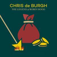 Chris de Burgh-The Legend of Robin Hood (2CD Deluxe Edition)