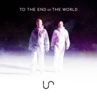 Unify Separate-To the End of the World (Remixes)