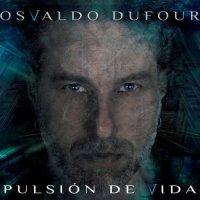 Osvaldo Dufour-Pulsión de Vida