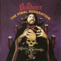 Bulldozer-The Final Separation [Re-released  2008]