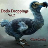 Chris Leahy-Dodo Droppings, Vol. II