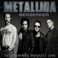 Metallica-Berserker (Live The Copenhagen Broadcast 1996)