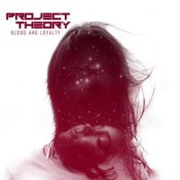 Project Theory-Blood & Loyalty