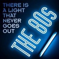 VA-There Is a Light That Never Goes Out: The 80s