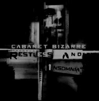 Cabaret Bizarre-Restless And Insomnia