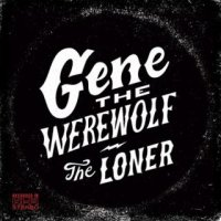 Gene The Werewolf-The Loner