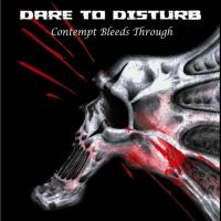 Dare To Disturb-Contempt Bleeds Through