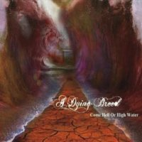 A Dying Breed-Come Hell or High Water