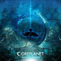 Coreplanet-Downfall / Breathe