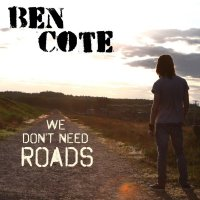 Ben Cote-We Don\'t Need Roads