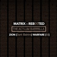 VA-Matrix-Reb00ted - The Acylum Guerrilla - Zion [Dark Elektro] Warfare [02]