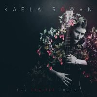 Kaela Rowan-The Fruited Thorn