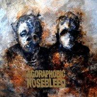 Agoraphobic Nosebleed-Arc