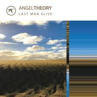 Angel Theory-Last Man Alive / Empty Worlds