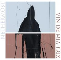 Nethermost / Vin de Mia Trix-Nethermost / Vin de Mia Trix (Split)