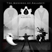 Thomas Rakowitz-The Musings Of Balance
