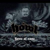 The Howl-Force Of None
