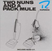 Rapeman-Two Nuns and a Pack Mule + Budd (EP)