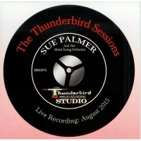 Sue Palmer & Her Motel Swing Orchestra-The Thunderbird Sessions