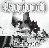 Gorgoroth-Destroyer, or About How to Philosophize With the Hammer (Re-Issue 2001)