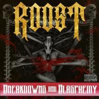 Roost-Breakdowns And Blasphemy
