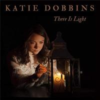 Katie Dobbins-There Is Light