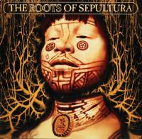 Sepultura-The Roots Of Sepultura (2005 Reissue)