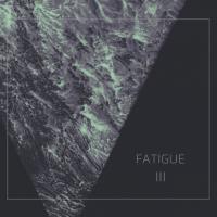 Fatigue-III