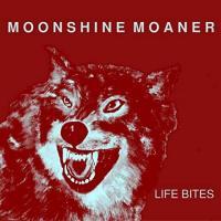 Moonshine Moaner-Life Bites