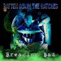 Batten Down The Hatches-Breaking Bad