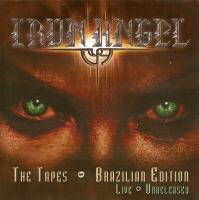 Iron Angel-The Tapes - Brazilian Edition Live+Unreleased (Brazilian 2-nd press)
