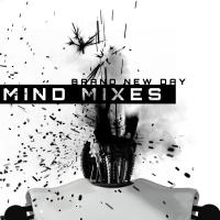 Brand New Day-Mind Mixes